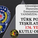 TÜRK POLİS TEŞKİLATI 174. YILI KUTLU OLSUN