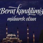 """""""BERAT KANDİLİMİZ MÜBAREK OLSUN"""""""